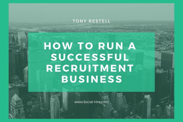 How To Run a Successful Recruitment Business