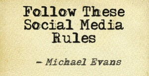 Follow These Social Media Rules