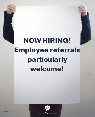 Now Hiring - Employee Referrals Particularly Welcome!
