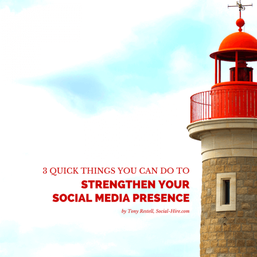 3 Quick Things You Can Do To Strengthen Your Social Media Presence