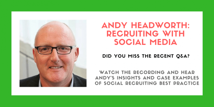 Andy Headworth - Social Media Recruitment