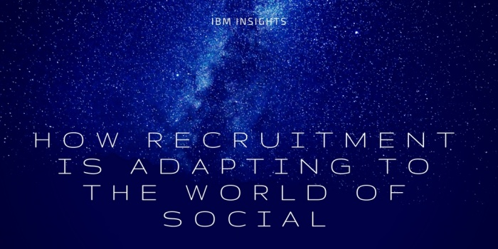 How Recruitment is Adapting to the World of Social